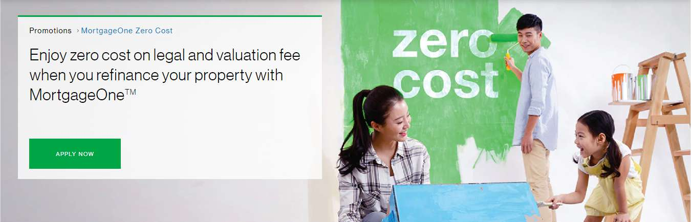 Enjoy zero cost on legal and valuation fee when you refinance your property with MortgageOneTM
