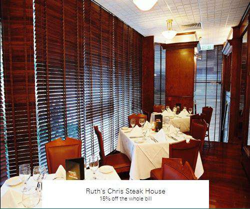 15% off the whole bill at Ruth's Chris Steak House