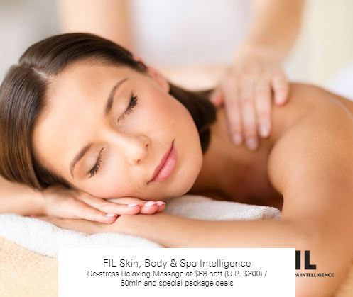 De-stress Relaxing Massage at $68 nett (U.P. $300) / 60min and special package deals at FIL Skin, Body & Spa Intelligence