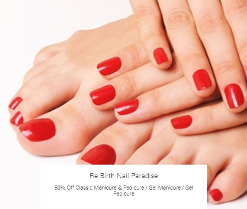50% Off Classic Manicure & Pedicure at Re Birth Nail Paradise