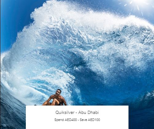 Spend AED400 - Save AED100 at Quiksilver - Abu Dhabi