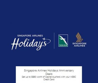 Get up to S$60 worth of CapitaVouchers with your HSBC Credit Card with Singapore Airlines Holidays Anniversary Deals